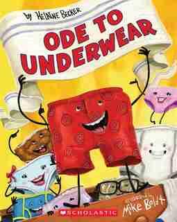 Ode to Underwear by Helaine Becker