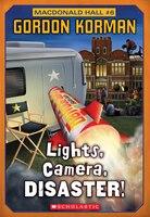 Macdonald Hall #6: Lights, Camera, Disaster!
