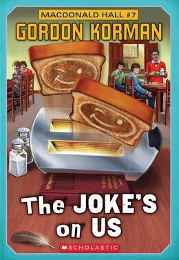Book Macdonald Hall #7: The Joke's On Us by Gordon Korman