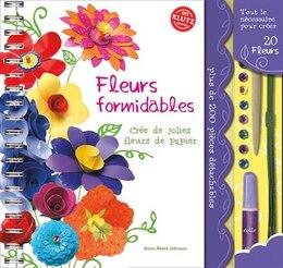 Book Klutz : Fleurs formidables: Crée de jolies fleurs de papier by Anne Akers Johnson