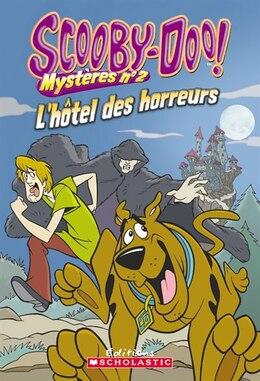 Book Scooby-Doo! Mystères : N° 2 - L'hôtel des horreurs by Kate Howard