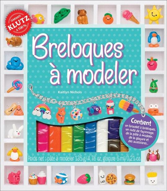 Klutz : Breloques à modeler by Kaitlyn Nichols