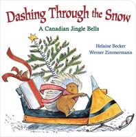 Dashing Through The Snow: A Canadian Jingle Bells