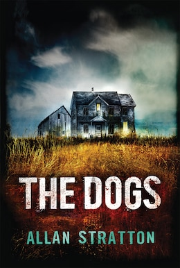Book The Dogs by Allan Stratton