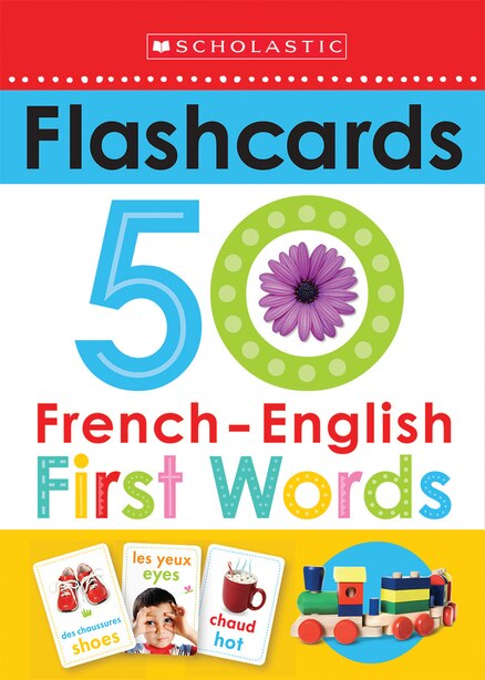 Scholastic Early Learners: Flashcards French-English 50 First Words by Scholastic Canada Ltd.