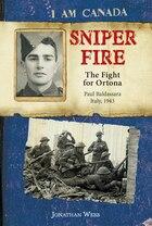 I Am Canada: Sniper Fire: The Fight for Ortona