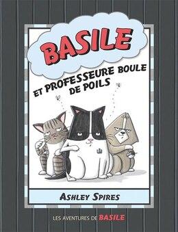 Book Les aventures de Basile : N° 5 - Basile et professeure Boule de poils by Ashley Spires