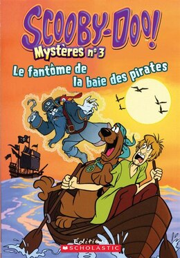 Book Scooby-Doo! Mystères : N° 3 - Le fantôme de la baie des pirates by Kate Howard