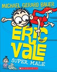 Eric Vale: Super Male