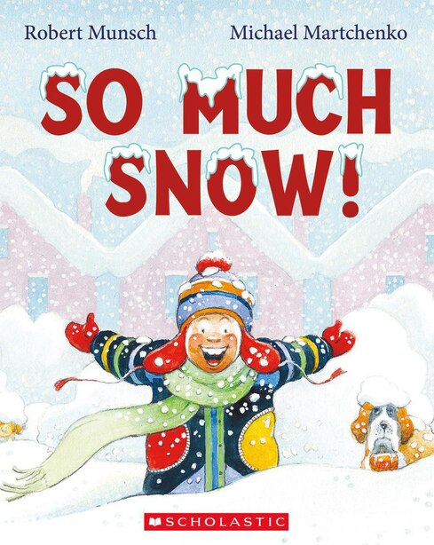 So Much Snow! by Robert Munsch