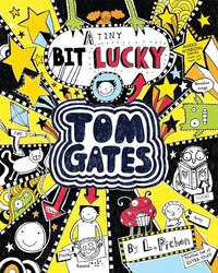Tom Gates #7: A Tiny Bit Lucky
