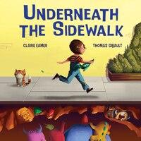 Underneath the Sidewalk