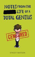 Notes from the Life of a Total Genius