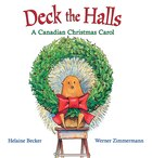 Deck the Halls: A Canadian Christmas Carol
