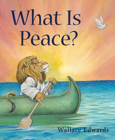 What is Peace? by Wallace Edwards