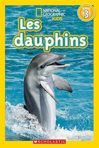 National Geographic Kids : Les dauphins (niveau 3)