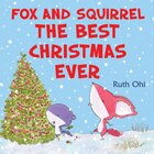 Fox and Squirrel: The Best Christmas Ever