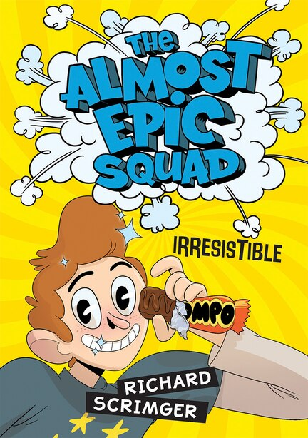 The Almost Epic Squad: Irresistible by Richard Scrimger