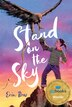 Stand on the Sky by Erin Bow