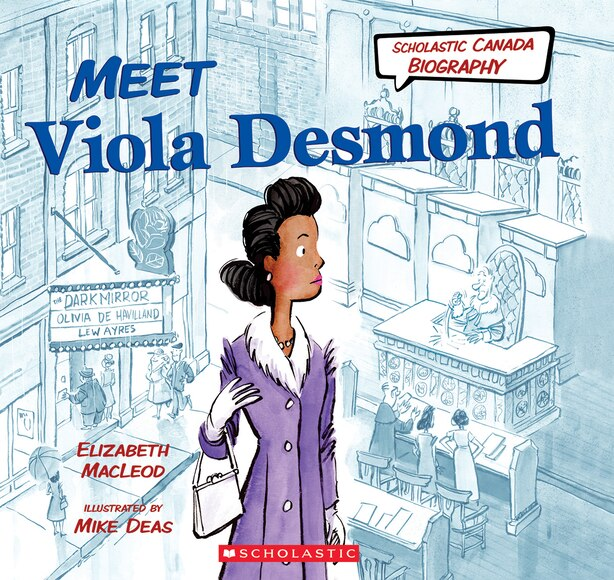 Scholastic Canada Biography: Meet Viola Desmond by Elizabeth Macleod