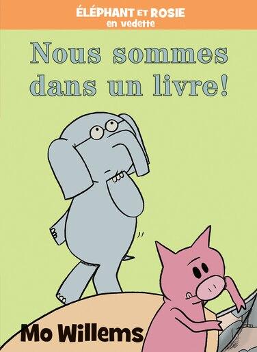 Éléphant et Rosie : Nous sommes dans un livre! de Mo Willems