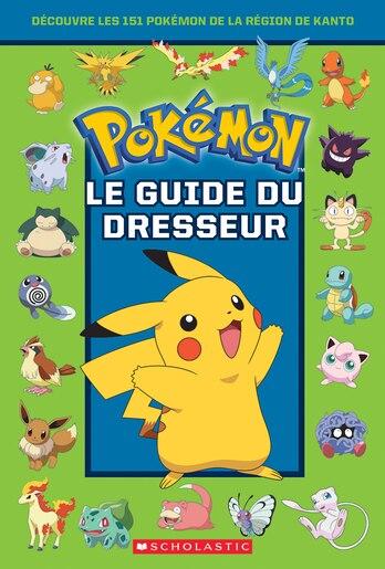 Pokémon : Le guide du Dresseur de Scholastic Inc