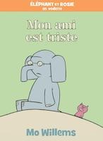 Éléphant et Rosie : Mon ami est triste