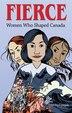 Fierce: Women who Shaped Canada by Lisa Dalrymple