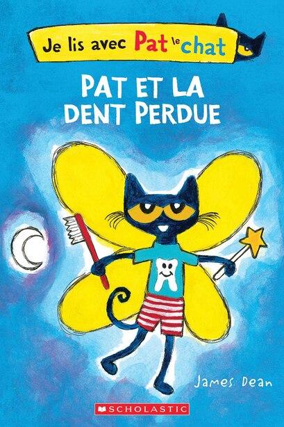 Je lis avec Pat le chat : Pat et la dent perdue de James Dean