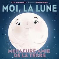 Moi, La Lune: Meilleure Amie De La Terre
