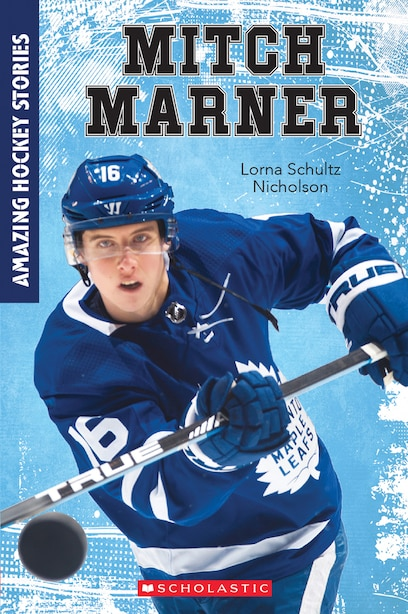 Mitch Marner (amazing Hockey Stories) by Lorna Schultz Nicholson