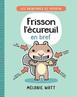 Frisson l'écureuil en bref: Frisson l'écureuil en bref by Mélanie Watt