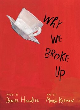 Book Why We Broke Up: A Novel by Daniel Handler