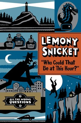 Book Who Could That Be At This Hour?: All The Wrong Questions Volume 1 by Lemony Snicket