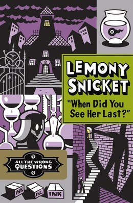 Book When Did You See Her Last? by Lemony Snicket