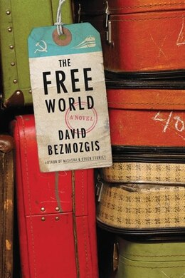 Book Free World by David Bezmozgis