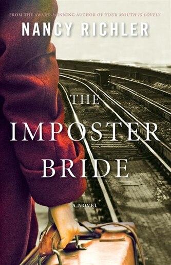The Imposter Bride: A Novel by Nancy Richler