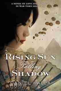 Rising Sun, Falling Shadow by Daniel Kalla