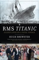 RMS Titanic: Gilded Lives, Fatal Voyage