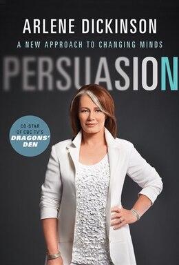 Book Persuasion by Arlene Dickinson