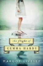 The Flight Of Gemma Hardy: The A Novel