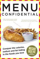 Menu Confidential: Conquer The Calories, Sodium And Fat Hiding In