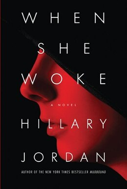 Book When She Woke by Hillary Jordan
