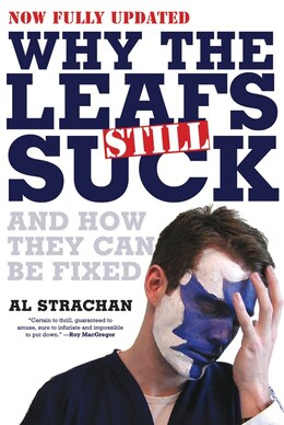 Book Why The Leafs Still Suck by Al Strachan
