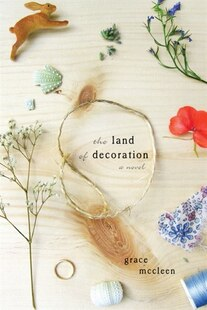 The Land Of Decoration: The A Novel