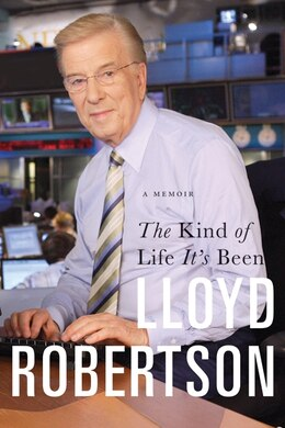Book The Kind Of Life It's Been by Lloyd Robertson
