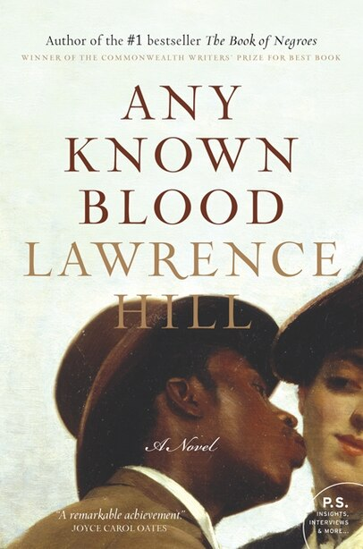 Any Known Blood: A Novel by Lawrence Hill