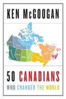 50 Canadians Who Changed The World