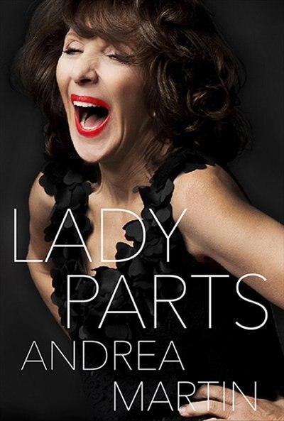 Lady Parts by Andrea Martin