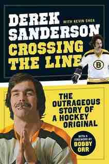 Crossing The Line by Derek Sanderson